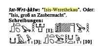 Iset Werethekau in hieroglyphs...three different ways